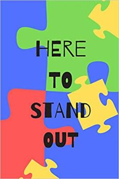 here to stand out.....autism awareness